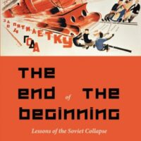 New book: The End of the Beginning – Lessons of the Soviet Collapse